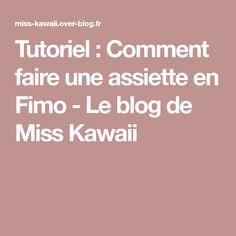 Tutoriel : Comment faire une assiette en Fimo - Le blog de Miss Kawaii