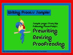 Writing Process Sampler is a FREE twelve slide PowerPoint Presentation that introduces three important steps of the writing process - prewriting, revising, and proofreading. It includes three slides each from my longer PowerPoints - Prewriting, Revising, and Proofreading - and introduces the ideas of using graphic organizers to prewrite, revising by adding dialog, and proofreading for spelling and grammar errors.