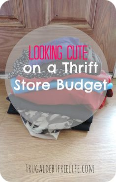 Tips to looking cute on a thrift store budget and what to look for when buying clothes at Goodwill.