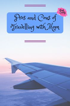 Pros and Cons of Traveling with My Mom - Pink Caddy Travelogue