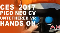 CES 2017: Pico Neo CV Untethered VR Headset Hands On