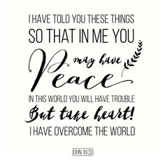 For He has overcome the world