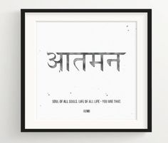 Rumi Watercolor Print - Soul of all souls, Life of all Life - You are that. - Quote with the Sanskrit word Atman which means Soul You have the Sanskrit Tattoo, Rumi Tattoo, Hindi Tattoo, Sanskrit Quotes, Sanskrit Names, Sanskrit Language, Sanskrit Mantra, Sanskrit Words, Tattoo Script