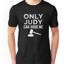 Only Judy can Judge me funny tshirt