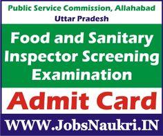 Public Service Commission, Allahabad, Uttar Pradesh  Food and Sanitary Inspector Screening Examination Admit Card / Hall Ticket / Call Letter 2015  http://jobsnaukri.in/public-service-commission-allahabad-uttar-pradesh-food-and-sanitary-inspector-screening-examination-admit-card-hall-ticket-call-letter-2015/