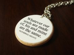 """Items similar to Wuthering Heights """"Whatever our souls are made of, his and mine."""" Romantic Emily Bronte Literature Quote Necklace - Literary Jewelry on Etsy Wuthering Heights Quotes, Soulmate Signs, Twin Flame Relationship, Twin Flame Love, Twin Flames, Twin Souls, Under Your Spell, True Love, My Love"""