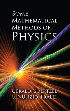 Some Mathematical Methods of Physics by Gerald Goertzel  This well-rounded, thorough treatment for advanced undergraduates and graduate students introduces basic concepts of mathematical physics involved in the study of linear systems. The text emphasizes eigenvalues, eigenfunctions, and Green's functions. Prerequisites include differential equations and a first course in theoretical physics.The three-part presentation begins with an exploration of systems with a finite number...