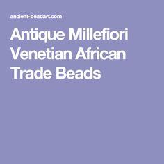 Antique Millefiori Venetian African Trade Beads