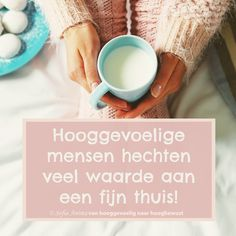 Waarde hechten aan een fijn huis Infj Mbti, Introvert, Highly Sensitive Person, How To Get Better, Self Compassion, Spiritual Guidance, Reality Check, Psychology Facts, Happy Life