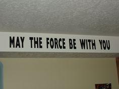 Star Wars Bedroom- above J's door as you leave. :)