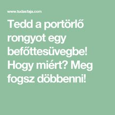 Tedd a portörlő rongyot egy befőttesüvegbe! Health Eating, Home Hacks, Cleaning Hacks, Home And Garden, Soap, Good Things, Croissant, Desserts, Pom Poms
