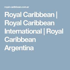 Royal Caribbean | Royal Caribbean International | Royal Caribbean Argentina