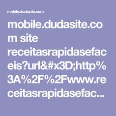mobile.dudasite.com site receitasrapidasefaceis?url=http%3A%2F%2Fwww.receitasrapidasefaceis.com%2F2013%2F05%2Freceita-de-empadinha-de-liquidificador.html%3Fm%3D1&utm_referrer=http%3A%2F%2Fpinterest.com%2Fpin%2F255790453813411191%2F%3Fsource_app%3Dandroid
