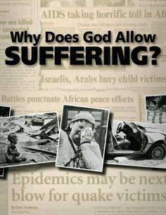 Why Does God Allow Suffering? - United Church of God |...: Why Does God Allow Suffering? - United Church of God |… #Christianity