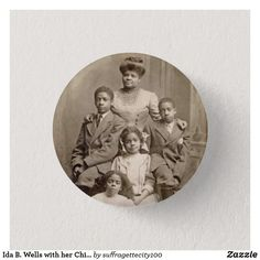 Shop Ida B. Wells with her Children Civil Rights Leader Button created by Personalize it with photos & text or purchase as is! Ida B Wells, 1900 Clothing, Civil Rights Leaders, Political Opinion, Black Pride, Custom Buttons, Black History Month, Powerful Women, Civilization