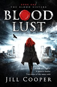 Blood Lust (The Blood Sisters Book 1) by Jill Cooper https://www.amazon.com/dp/B019YP50FG/ref=cm_sw_r_pi_dp_x_h5fTxbJK235H0