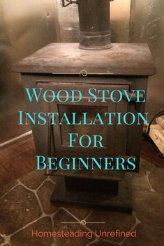 Wood stove installation for beginners