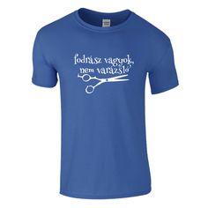 """Ismerős, ugye? """"Fodrász vagyok, nem varázsló"""" !  #póló #fodrász #munka #viccespóló #humorospóló Mens Tops, T Shirt, Fashion, Supreme T Shirt, Moda, Tee Shirt, Fashion Styles, Fashion Illustrations, Tee"""