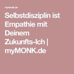 Selbstdisziplin ist Empathie mit Deinem Zukunfts-Ich | myMONK.de
