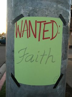 Faith Wanted.