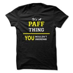 I Love Its A PAFF thing, you wouldnt understand !! T shirts