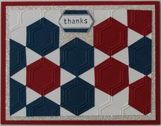 Patriotic Sampler by Lunch Lady - Cards and Paper Crafts at Splitcoaststampers Quilt Design, Quilting Designs, Card Patterns, Quilt Patterns, Hexagon Cards, Honeycombs, Star Cards, Hexagon Pattern, Embossed Cards
