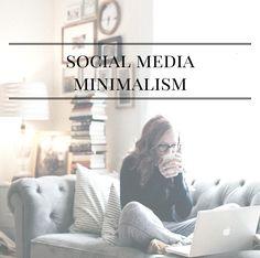 Social Media Minimalism | alyssajfreitas.com