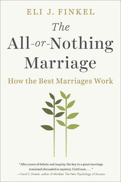 """Eli J. Finkel's insightful and ground-breaking investigation of marriage clearly shows that the best marriages today are better than the best marriages of earlier eras. Indeed, they are the best marriages the world has ever known. He presents his findings here for the first time in this lucid, inspiring guide to modern marital bliss.The All-or-Nothing Marriage reverse engineers fulfilling marriages—from the """"traditional"""" to the utterly nontraditional—and shows how any marriage can be better."""