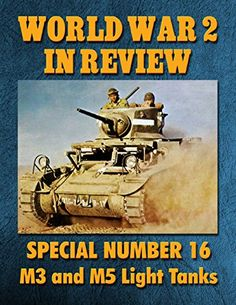 World War 2 In Review Special Number 16: Stuart M3 and M5 Light Tanks