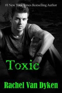 Cover Reveal – Toxic (Ruin 2) by Rachel Van Dyken
