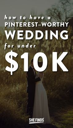 How To Have A Pinterest-Worthy Wedding For Under $10K