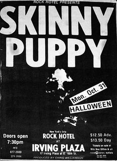 We kill to cure with cures that Kill: Photo Halloween In New York, Irving Plaza, Skinny Puppy, Punk Poster, Band Posters, Music Posters, Music Flyer, Band Logos, Music Photo