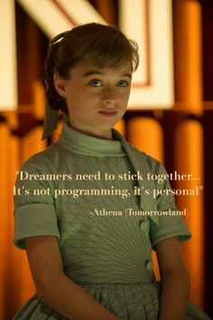 """""""Dreamers need to sick together...It's not programming it's personal"""" -Athena {Tomorrowland}"""