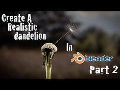 Create Realistic Dandelion - Blender Cycles Tutorial Part 2 - YouTube