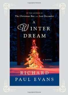 A Winter Dream: A Novel by Richard Paul Evans, http://www.amazon.com/dp/145162803X/ref=cm_sw_r_pi_dp_tZBdrb0669F3X