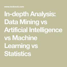 In-depth Analysis: Data Mining vs Artificial Intelligence vs Machine Learning vs Statistics