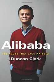 Alibaba: The House That Jack Ma Built Duncan Clark PDF Alibaba: The House That Jack Ma Built EPUB and MP3 (audiobook) available now. Get this insider's look!