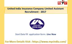 United India Insurance Company Limited Assistant Recruitment - 2017 . Start Date to apply for the online process Live Now.