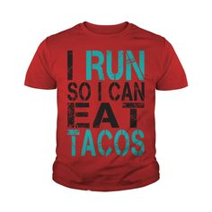 I Run So I Can Eat Tacos T Shirt #gift #ideas #Popular #Everything #Videos #Shop #Animals #pets #Architecture #Art #Cars #motorcycles #Celebrities #DIY #crafts #Design #Education #Entertainment #Food #drink #Gardening #Geek #Hair #beauty #Health #fitness #History #Holidays #events #Home decor #Humor #Illustrations #posters #Kids #parenting #Men #Outdoors #Photography #Products #Quotes #Science #nature #Sports #Tattoos #Technology #Travel #Weddings #Women