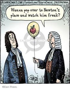 """Cartoon by Bizarro. There is no evidence of an apple dropping on Newton's head, but he did say that seeing an apple fall made him wonder about the force that caused it. And then whether this force worked in the heavens too. Mona Evans, """"Isaac Newton - His Life"""" http://www.bellaonline.com/articles/art48510.asp"""