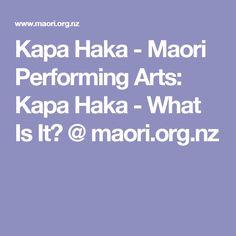 Kapa Haka - Maori Performing Arts: Kapa Haka - What Is It? @ maori.org.nz
