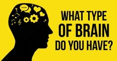 What type ofbrain doyou have? This little test will reveal all