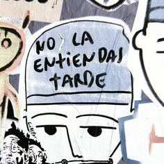 "PACHELO on Instagram: "". Etiqueta a quien siempre la entiende tarde . . . . ..#streetart #urbanart #pasteup #pegatina #guillepachelo #art #arte #love #art…"" Some Quotes, Words Quotes, Best Quotes, Sayings, Street Quotes, Writing Art, Lose My Mind, Quote Aesthetic, New Things To Learn"