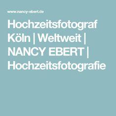 Hochzeitsfotograf Köln | Weltweit | NANCY EBERT | Hochzeitsfotografie