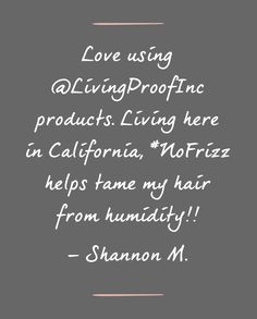 Shannon loves No Frizz for fighting California humidity.