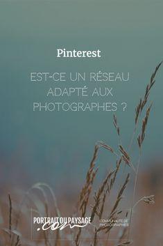 Pinterest, est-ce un réseau adapté pour les photographes ? Comment cela fonctionne ? Comment y faire sa place ?
