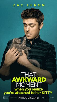 Watch this. That Awkward Moment. Zac Efron.