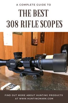 Best Scopes for 308 Rifle Read The Complete Guide: https://huntingmark.com/best-308-scope/ #scope #308 #Rifle #308scope #308riflescopes #gunscopes