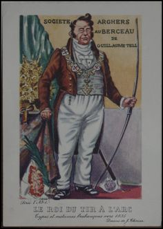 Societe Archers au Berceau de Guillaume Tell, Le Roi du tir a l'arc, Types et costumes Brabancons vers 1835