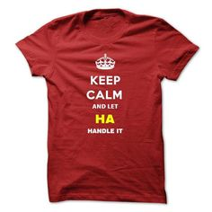 Keep Calm And Let Ha Handle It - #gifts for boyfriend #diy gift. BEST BUY => https://www.sunfrog.com/Names/Keep-Calm-And-Let-Ha-Handle-It-lprrw.html?68278